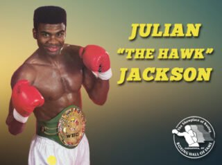 "Julian Jackson - The International Boxing Hall of Fame announced today Hall of Fame two-division champion Julian ""The Hawk"" Jackson will be in Canastota for the 2020 Hall of Fame Weekend set for June 11-14th."