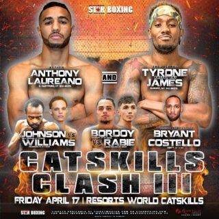 """Anthony Laureano - Star Boxing's """"Catskills Clash"""" returns to Monticello, New York at the beautiful Resorts World Catskills for the third edition of boxing's resurgence in the historic Catskills, on April 17. Top undefeated boxing talent from New York, Connecticut, and even Ireland will showcase their skill at Catskills Clash III."""
