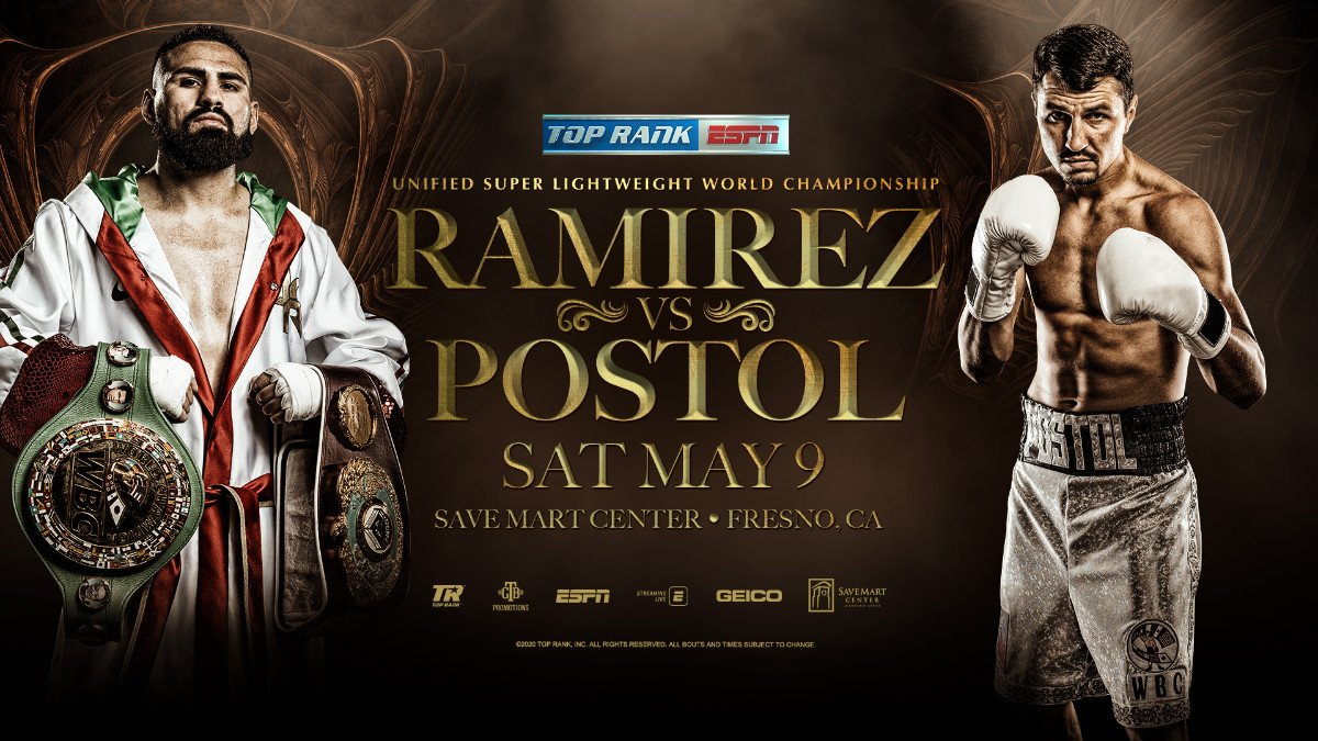 "It took a little longer than expected, but WBC/WBO super lightweight world champion Jose Ramirez, the pride of California's Central Valley, is set to return. Ramirez will defend his titles against mandatory challenger and former world champion Viktor ""The Iceman"" Postol Saturday, May 9 at Save Mart Center in Fresno, a short drive from Ramirez's hometown of Avenal. Ramirez and Postol were set to fight Feb. 1 in China, but the bout was postponed due to the coronavirus outbreak."