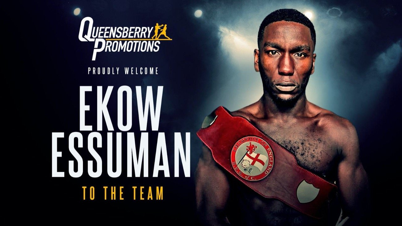 Ekow Essuman - ENGLISH CHAMPION WELTERWEIGHT Ekow Essuman has signed a promotional agreement with Frank Warren to fight under the Queensberry Promotions banner.