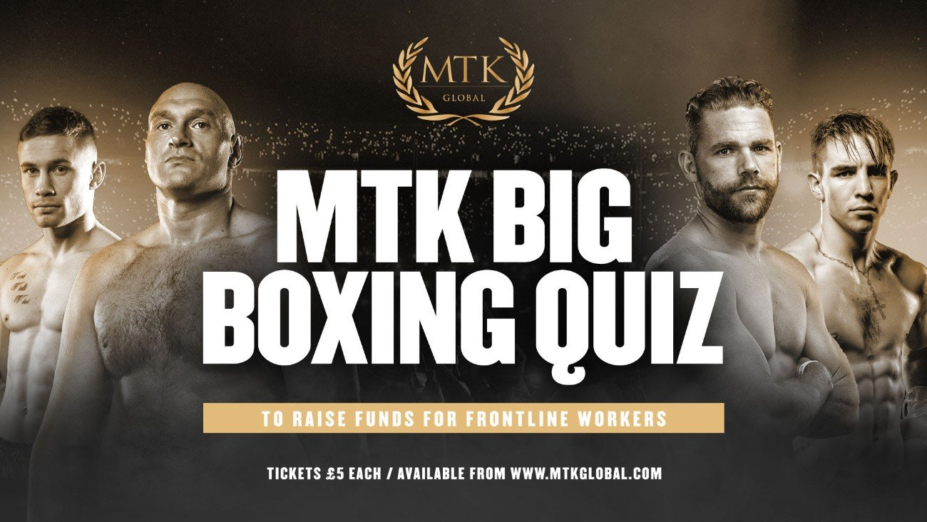- MTK Global is pleased to announce they will be holding a 'Big Boxing Quiz' live on Zoom at 8 pm GMT this Saturday (May 16) - with the money raised being used to purchase PPE equipment for care homes.