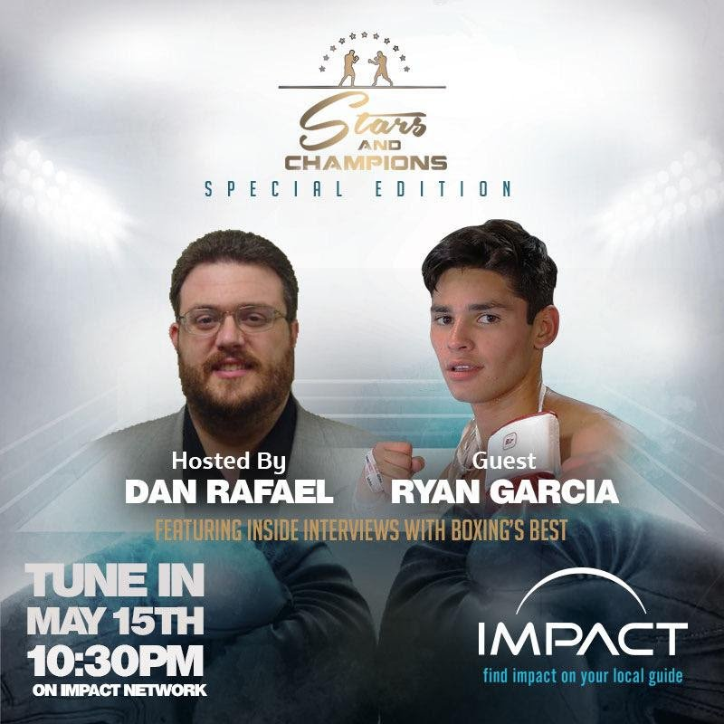 """Ryan Garcia - Golden Boy Promotions undefeated rising lightweight contender, 21-year old Ryan Garcia (20-0, 17 KOs), will be the featured guest on the second episode of """"Stars and Champions"""", airing this Friday, May 15, 2020, on the Impact Network. The 30-minute broadcast, hosted by Dan Rafael, begins at 10:30 p.m. ET / 7:30 p.m. PT. Rafael gets confirmation on who Garcia wants next in the ring, and what he has been doing to keep busy during the COVID-19 pandemic."""