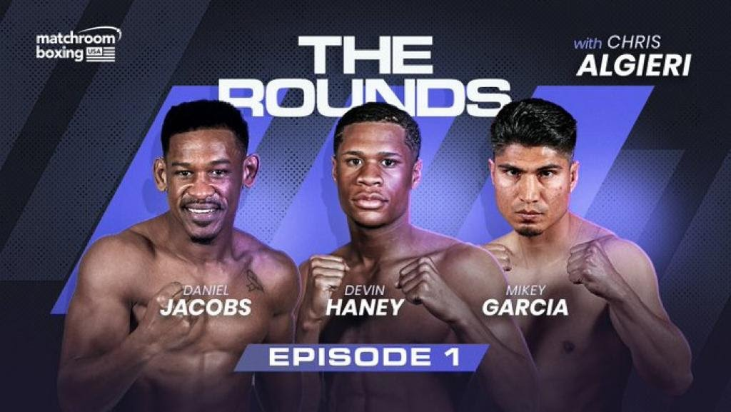 Devin Haney - Mikey Garcia, Devin Haney, and Daniel Jacobs discussed the highs and lows of their careers in the first episode of a new Matchroom Boxing YouTube show called 'The Rounds' with former World champion Chris Algieri.