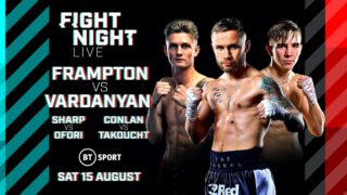 Carl Frampton - THE FOURTH SHOW of BT Sport's exciting summer schedule has been brought forward and will now take place on Saturday August 15 with the addition of Belfast stars Carl Frampton and Michael Conlan to the card.