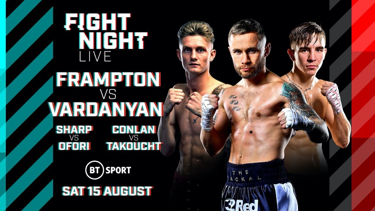 Carl Frampton, Michael Conlan - THE FOURTH SHOW of BT Sport's exciting summer schedule has been brought forward and will now take place on Saturday August 15 with the addition of Belfast stars Carl Frampton and Michael Conlan to the card.