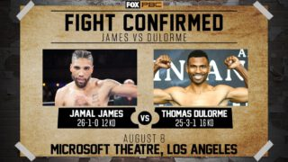 "Jamal James - Top welterweight Jamal ""Shango'' James will square off against former title challenger Thomas Dulorme in a 12-round battle for the Interim WBA Welterweight Title, headlining the return of FOX PBC Fight Night on FOX, FS1 and FOX Deportes, Saturday, August 8 from the Microsoft Theater in Los Angeles."