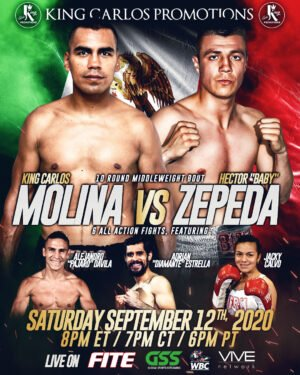 Carlos Molina, Hector Zepeda - King Carlos Promotions presents Viva Mexico boxing event, live September 12th in his home state of Michoacan, Mexico. The five-fight card, closed-door event will be live-streamed on FITE TV, GSS Boxing and VIVE TV NETWORK (8 p.m. ET/ 4 p.m. PT).