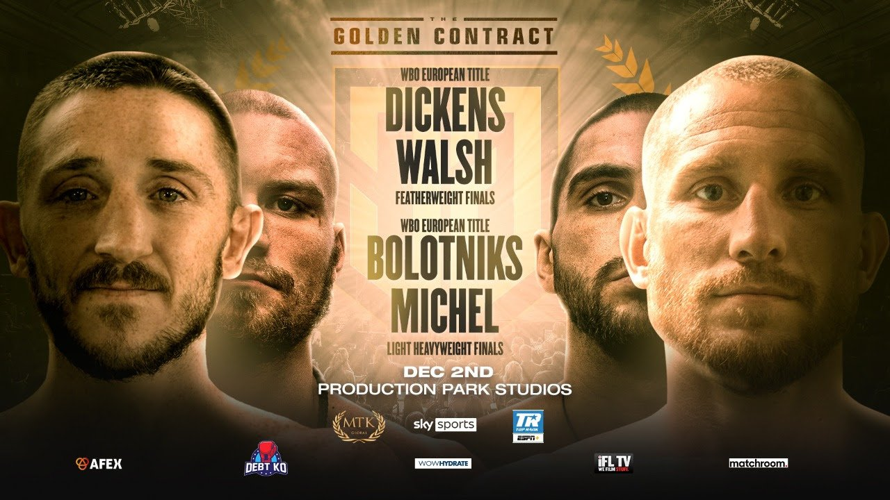 Jazza Dickens, Ricards Bolotniks, Ryan Walsh, Serge Michel - The highly-anticipated #GoldenContract finals will occur at Production Park Studios in Wakefield on Wednesday, 2 December - featuring the rescheduled featherweight final between Jazza Dickens and Ryan Walsh.