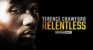 "Terence Crawford -  In anticipation of the Nov. 14 showdown between WBO welterweight champion Terence ""Bud"" Crawford and former welterweight world champion Kell Brook, ESPN will debut Relentless: Terence Crawford, an in-depth interview with Crawford leading up to his return to the ring. Conducted by Andre Ward, ESPN boxing analyst, former two-division world champion and 2004 U.S. Olympic gold medalist, the special airs Sunday, Nov. 8 at 9 p.m. ET on ESPN."