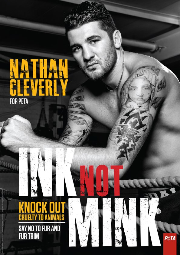 """Nathan Cleverly - In the lead-up to his cruiserweight debut against Guyana's Sean Corbin on 17 May, Welsh boxer and former world champion Nathan Cleverly stars in a brand-new PETA ad that proclaims, """"Ink, Not Mink"""". The new campaign, which was shot by top celebrity photographer Trevor Leighton, goes on to say, """"Knock Out Cruelty to Animals. Say No to Fur and Fur Trim"""". The advert can be seen here."""