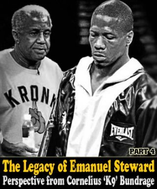 """Boxing History -  """"So he was not just only a manager, a trainer, a commentator. He was a good man. He was a man that would give you the shirt off his back, and that's what I will remember about Emanuel Steward.""""—Cornelius Bundrage"""