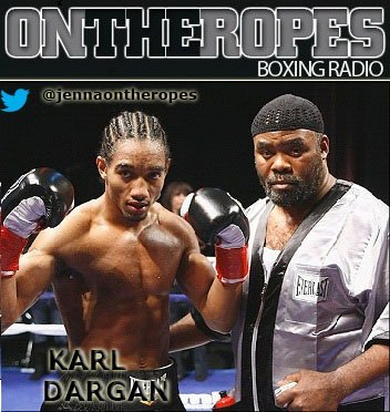 Karl Dargan Boxing Interviews Boxing News